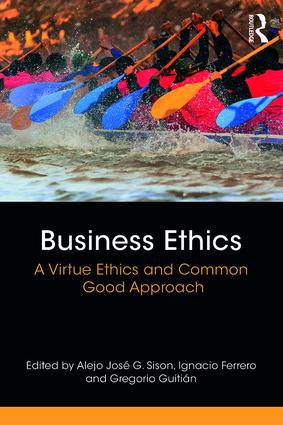 Business Ethics: A Virtue Ethics and Common Good Approach book cover