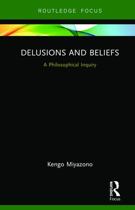 Delusions and Beliefs: A Philosophical Inquiry, 1st Edition (Hardback) book cover