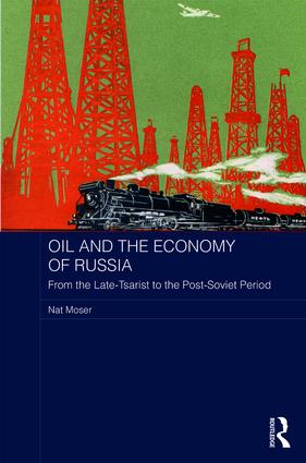 Oil and the Economy of Russia: From the Late-Tsarist to the Post-Soviet Period book cover