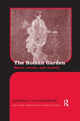 The Roman Garden: Space, Sense, and Society book cover
