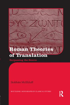 Roman Theories of Translation: Surpassing the Source book cover