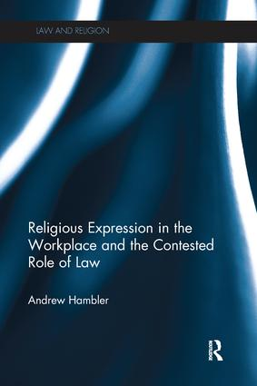 Religious Expression in the Workplace and the Contested Role of Law book cover