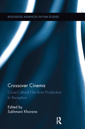 Crossover Cinema: Cross-Cultural Film from Production to Reception, 1st Edition (e-Book) book cover