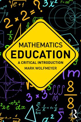 Mathematics Education: A Critical Introduction book cover