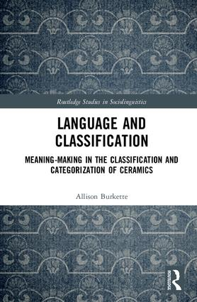 Language and Classification: Meaning-Making in the Classification and Categorization of Ceramics book cover