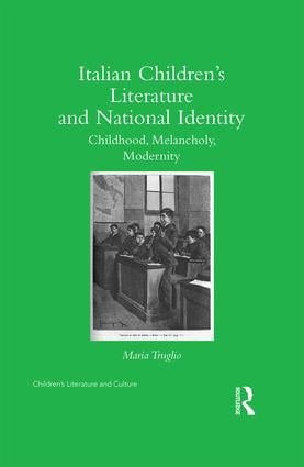 Italian Children's Literature and National Identity: Childhood, Melancholy, Modernity book cover