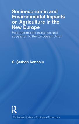 Socioeconomic and Environmental Impacts on Agriculture in the New Europe: Post-Communist Transition and Accession to the European Union book cover