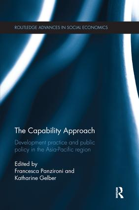 The Capability Approach: Development Practice and Public Policy in the Asia-Pacific Region, 1st Edition (Paperback) book cover