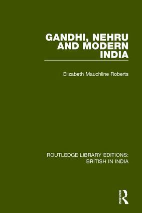 Gandhi, Nehru and Modern India book cover