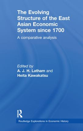 The Evolving Structure of the East Asian Economic System since 1700: A Comparative Analysis book cover