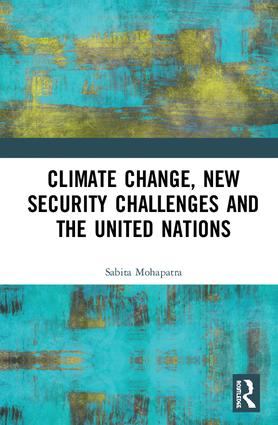 Climate Change, New Security Challenges and the United Nations: 1st Edition (Hardback) book cover