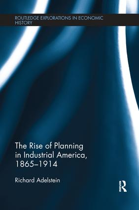 The Rise of Planning in Industrial America, 1865-1914
