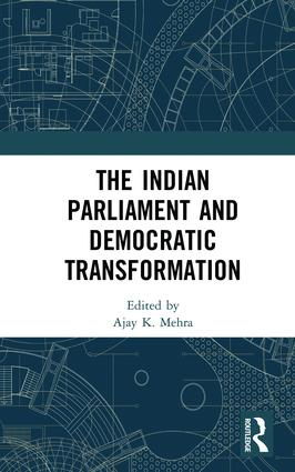The Indian Parliament and Democratic Transformation: 1st Edition (Hardback) book cover