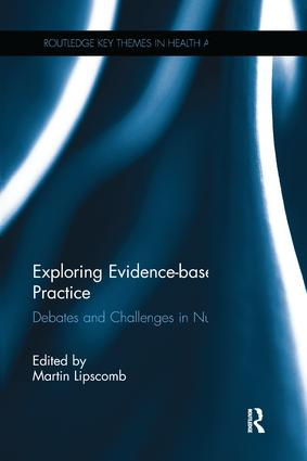 Exploring Evidence-based Practice: Debates and Challenges in Nursing book cover