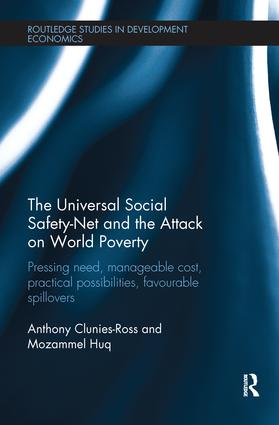 The Universal Social Safety-Net and the Attack on World Poverty: Pressing Need, Manageable Cost, Practical Possibilities, Favourable Spillovers, 1st Edition (Paperback) book cover