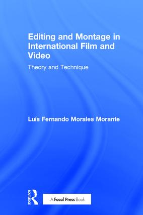 Editing and Montage in International Film and Video: Theory and Technique, 1st Edition (Hardback) book cover