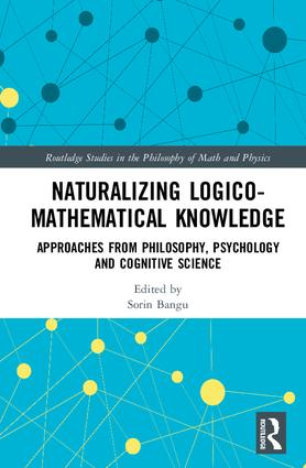 Naturalizing Logico-Mathematical Knowledge: Approaches from Philosophy, Psychology and Cognitive Science (Hardback) book cover