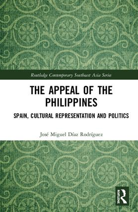 The Appeal of the Philippines: Spain, Cultural Representation and Politics book cover