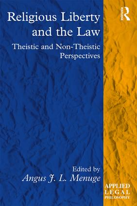 Religious Liberty and the Law: Theistic and Non-Theistic Perspectives (Hardback) book cover