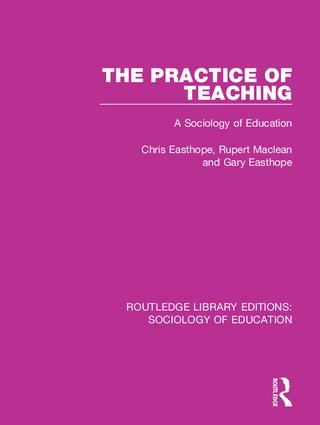 The Practice of Teaching: A Sociology of Education, 1st Edition (Paperback) book cover