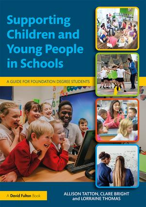Supporting Children and Young People in Schools: A Guide for Foundation Degree Students book cover