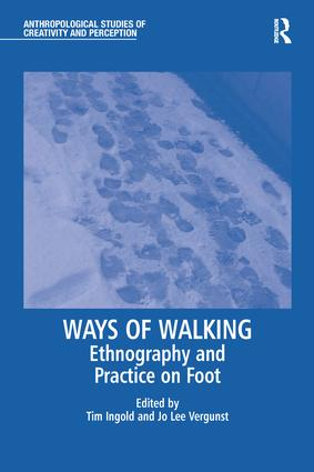 Ways of Walking: Ethnography and Practice on Foot book cover