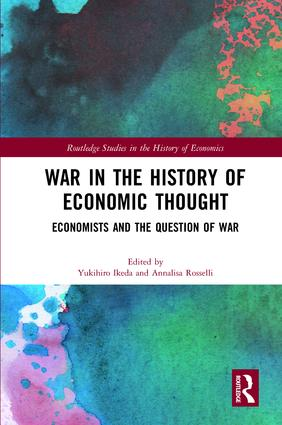 War in the History of Economic Thought: Economists and the Question of War book cover