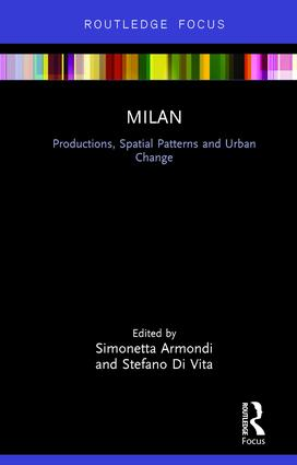 Milan: Productions, Spatial Patterns and Urban Change book cover