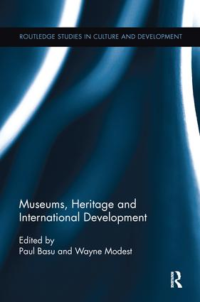 Museums, Heritage and International Development: 1st Edition (e-Book) book cover