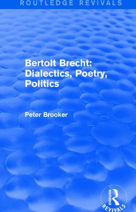 Routledge Revivals: Bertolt Brecht: Dialectics, Poetry, Politics (1988) book cover
