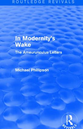 Routledge Revivals: In Modernity's Wake (1989): The Ameurunculus Letters book cover