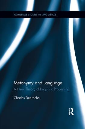 Metonymy and Language: A New Theory of Linguistic Processing book cover