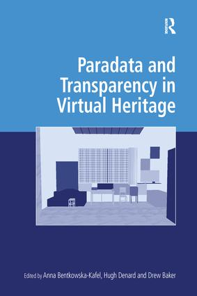 Paradata and Transparency in Virtual Heritage: 1st Edition (Paperback) book cover