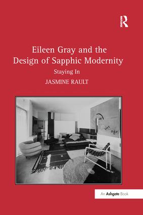 Eileen Gray and the Design of Sapphic Modernity: Staying In, 1st Edition (Paperback) book cover