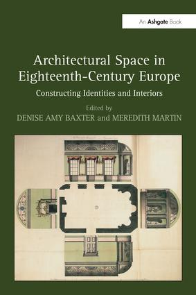 Architectural Space in Eighteenth-Century Europe: Constructing Identities and Interiors book cover