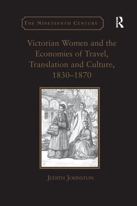 Victorian Women and the Economies of Travel, Translation and Culture, 1830–1870: 1st Edition (Paperback) book cover
