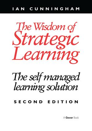 The Wisdom of Strategic Learning: The Self Managed Learning Solution, 2nd Edition (Paperback) book cover