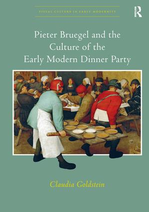 Pieter Bruegel and the Culture of the Early Modern Dinner Party book cover