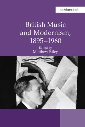 British Music and Modernism, 1895–1960: 1st Edition (Paperback) book cover