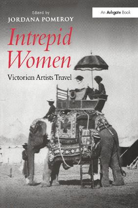 Intrepid Women: Victorian Artists Travel, 1st Edition (Paperback) book cover