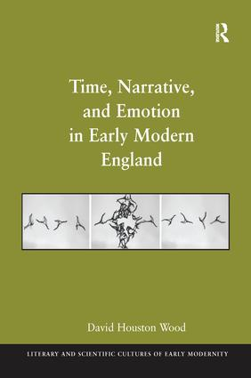 Time, Narrative, and Emotion in Early Modern England: 1st Edition (Paperback) book cover