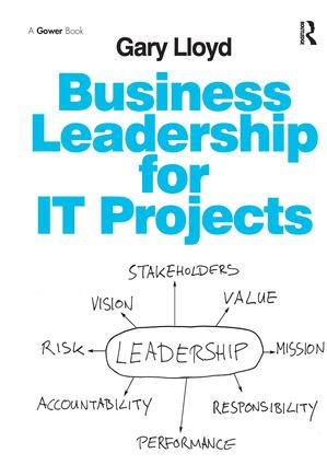 Business Leadership for IT Projects: 1st Edition (Paperback) book cover