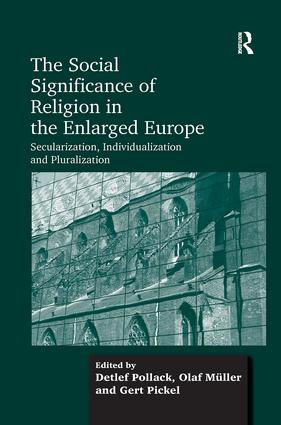The Social Significance of Religion in the Enlarged Europe: Secularization, Individualization and Pluralization, 1st Edition (Paperback) book cover
