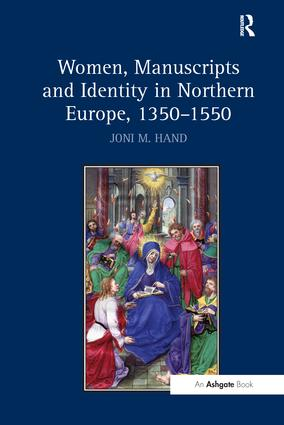 Women, Manuscripts and Identity in Northern Europe, 1350–1550