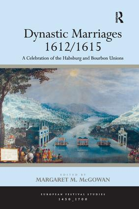 Dynastic Marriages 1612/1615: A Celebration of the Habsburg and Bourbon Unions, 1st Edition (Paperback) book cover