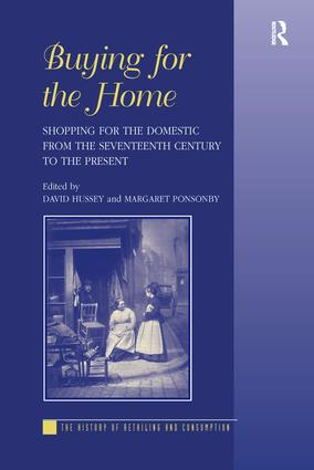 Buying for the Home: Shopping for the Domestic from the Seventeenth Century to the Present, 1st Edition (Paperback) book cover