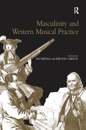 Masculinity and Western Musical Practice: 1st Edition (e-Book) book cover