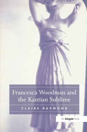 Francesca Woodman and the Kantian Sublime (Paperback) book cover