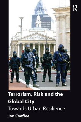 Terrorism, Risk and the Global City: Towards Urban Resilience, 1st Edition (Paperback) book cover