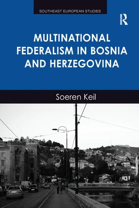 Multinational Federalism in Bosnia and Herzegovina: 1st Edition (Paperback) book cover